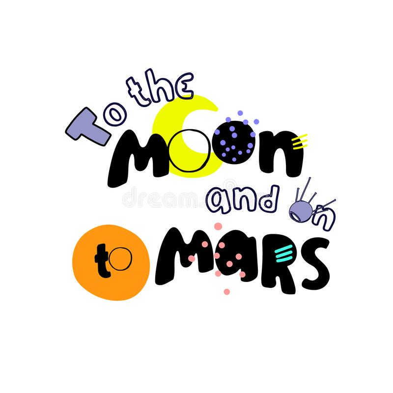 Zum Mond und an zu Mars Inspirierend Slogan auf einem Raumforschungsthema Für Kindt-shirts Plakate, Keramik lizenzfreie abbildung