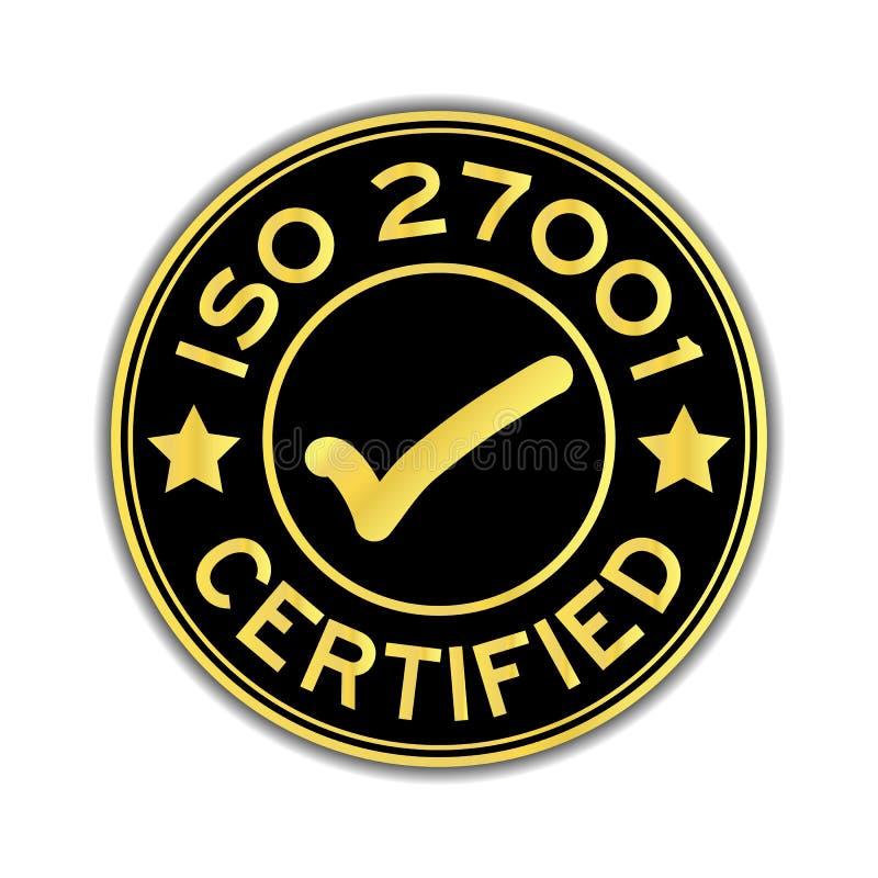 Zwarte en gouden die kleur ISO 27001 met de sticker van het tekenpictogram wordt verklaard stock illustratie