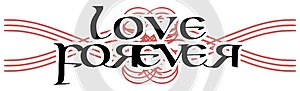 Elegant black and white tattoo with the words love forever isolated