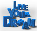 3D Text Inspiration Message Live Your Dream Royalty Free Stock Images