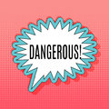 Abstract Banner with text Dangerous. Emotion and Curiosity Concept. Pop Art Retro Design Element for Advertising an