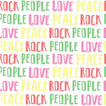 Abstract seamless pattern of words rock, people, love, peace. Colorful words on white background.
