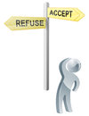 Accept or refuse choice conceptual illustration of a man looking up at a road sign post reading and Royalty Free Stock Photography