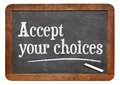 Accept your choices motivational words on a vintage slate blackboard Stock Image