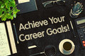 Achieve Your Career Goals Concept. 3D render. Royalty Free Stock Photo
