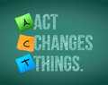 Act changes things background message illustration design over white Royalty Free Stock Photo