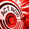Act now means to take quick action meaning motivate immediately Royalty Free Stock Image