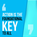Action is the foundational key to all. Motivation poster, quote background Royalty Free Stock Photo