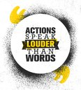 Actions Speak Louder Than Words. Inspiring Creative Motivation Quote Poster Template. Vector Typography Banner Design
