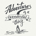Adventures is a wonderful thing vintage poster hand drawn typographic design for t shirts posters and greeting cards in style Stock Photos