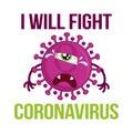 I will fight coronavirus - STOP coronavirus 2019-ncov