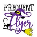 Frequent Flyer - Halloween quote on white background Royalty Free Stock Photo