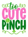 Too cute to Pinch - funny St Patrick`s Day Royalty Free Stock Photo