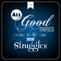 All good things com to the one who struggles Royalty Free Stock Photo