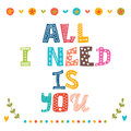 All i need is you. Hand drawn lettering Royalty Free Stock Photo