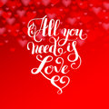 All you need is love handwritten inscription calligraphic letter