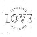 All you need is love lettering apparel t-shirt design. Vector vintage illustration. Royalty Free Stock Photo