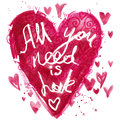 All you need is love lettering background. Valentines day card.