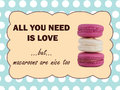 All you need is love but macaroons are nice too saying and in retro style Stock Image