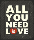All you need is love vector illustration Stock Images