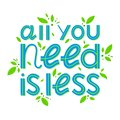 All you need is less - vector lettering