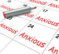 Anxious calendar means worried tense and meaning uneasy Royalty Free Stock Image