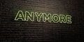 ANYMORE -Realistic Neon Sign O...