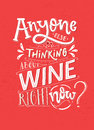 Anyone else thinking about wine right now. Funny saying poster with wine quote. Pink and white lettering for cafe and