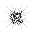 April Fools Day hand written lettering for greeting card, posters, prints.