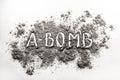 Atom Bomb Word Written In Explosion Ash, Dust Cloud