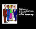 Attitudes are contagious business illustration showing five businesspeople and the words is yours worth catching Royalty Free Stock Photo