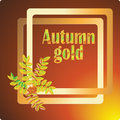 Autumn gold. Vector image for banners, invitations.