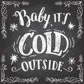 Baby its cold outside hand-lettering sign