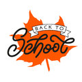 Back to school lettering with orange maple leaf . Template for a