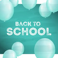 Back to school postcard with balloons on board and chalk. Realistic Ballon and shadow.