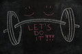 Barbell and Let`s do it text on black chalkboard