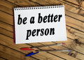 Be a better person word on notepad Royalty Free Stock Photos