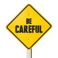Be Careful Sign