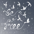 Be free. Inspirational quote.