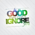 Be so good they can t ignore you motivational background Royalty Free Stock Photos