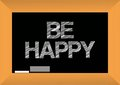 Be happy text written on a blackboard illustration design graphic Stock Image