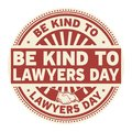 Be Kind to Lawyers Day Royalty Free Stock Photo