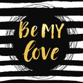 Be My Love Valentines day poster with hand drawn brush lettering