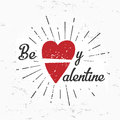 Be my valentine creative concept. february 14 postcard design. Vintage valentine's day banner. Love t-shirt illustration Royalty Free Stock Photo