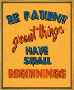Be patient great things have small beginnings retro poster with grunge overlay Stock Images
