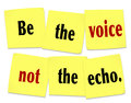 Be the voice not the echo sticky note saying quote words as a or printed on yellow notes to inspire or motivate people to lead and Royalty Free Stock Photos