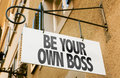 Be Your Own Boss sign in a conceptual image Royalty Free Stock Photo