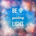 Be your own guiding light concept in white texts with bulb design on abstract background Royalty Free Stock Photo