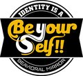 Be your self .. do not become imitators! T-shirt Design vector