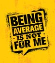 Being Average Is Not For Me. Inspiring Workout and Fitness Gym Motivation Quote Illustration Sign.